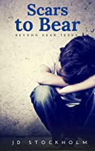 Scars to Bear (Dear Teddy: A Journal Of A Boy Volume 5)