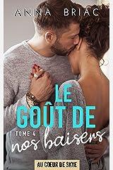 Le goût de nos baisers (Au coeur de Skye t. 4) Format Kindle