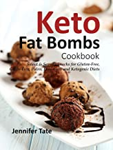 Keto Fat Bombs Cookbook: Sweet & Savory Snacks for Gluten-Free, Grain-Free, Paleo, Low-Carb and Ketogenic Diets (Keto Diet Menu Book 2)