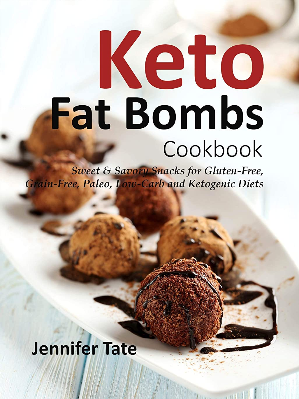 Keto Fat Bombs Cookbook: Sweet & Savory Snacks for Gluten-Free, Grain-Free, Paleo, Low-Carb and Ketogenic Diets (Keto Diet Menu Book 2) (English Edition)