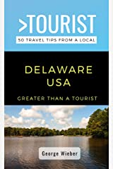 Greater Than a Tourist-Delaware USA: 50 Travel Tips from a Local (Greater Than a Tourist United States Book 9) Kindle Edition