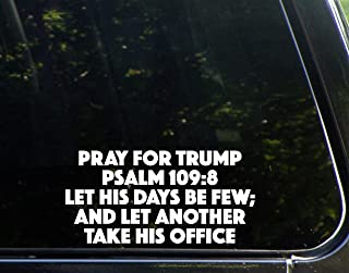 Diamond Graphics Pray for Trump Psalm 109:8 Let His Days Be Few; and Let Another Take His Office (7-1/2