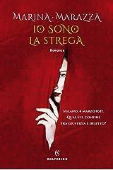 Io sono la strega (I romanzi storici di Marina Marazza Vol. 2) Formato Kindle