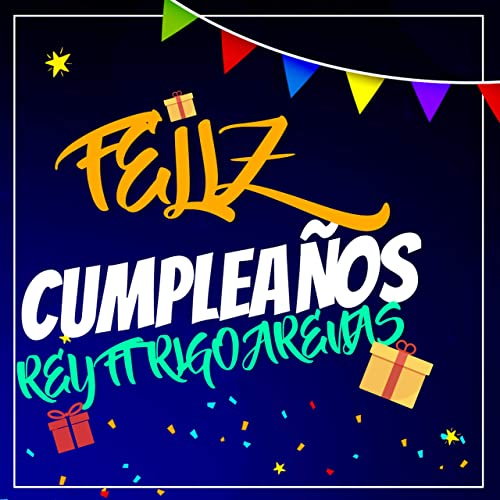 Feliz Cumpleaños (feat. Rey) by Rigo Arenas on Amazon Music ...