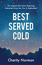 Best Served Cold: An original short story featuring characters from See You in September (Charity Norman Reading-Group Fic...