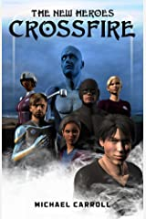 The New Heroes: Crossfire Kindle Edition