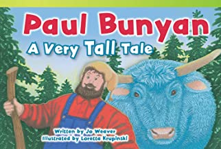Teacher Created Materials - Literary Text: Paul Bunyan: A Very Tall Tale - Grade 1 - Guided Reading Level I