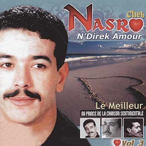 CHEB NASRO NDIREK TÉLÉCHARGER AMOUR MUSIC
