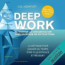 Deep Work: Retrouver la concentration dans un monde de distractions