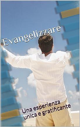 Evangelizzare: Una esperienza unica e gratificante