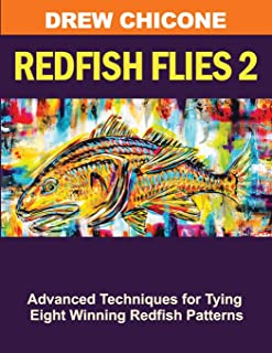 Redfish Flies 2: Advanced Techniques for Tying Eight Winning Redfish Patterns