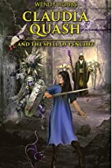 Claudia Quash and the Spell of Pencliff Kindle Edition