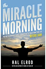 The Miracle Morning: The Not-So-Obvious Secret Guaranteed to Transform Your Life (Before 8AM) (English Edition) eBook Kindle