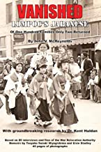Vanished: Lompoc's Japanese, Of One Hundred Families Only Two Returned (English Edition)