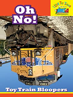 I Love Toy Trains - Oh No!