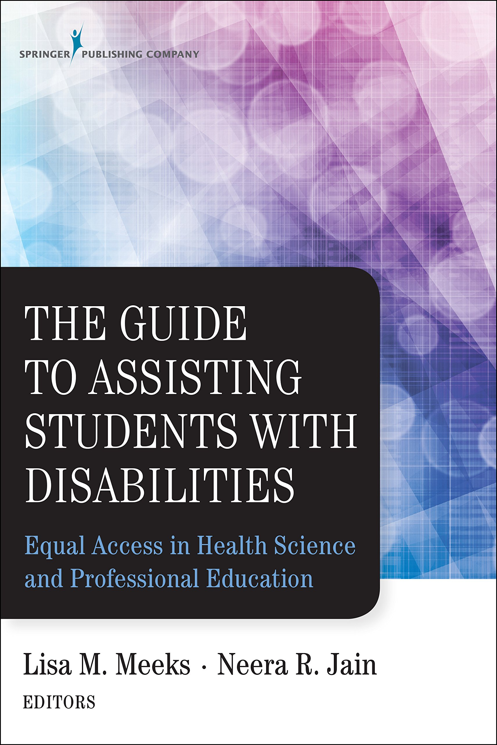Image OfThe Guide To Assisting Students With Disabilities: Equal Access In Health Science And Professional Education