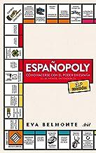 Españopoly: Cómo hacerse con el poder en España (o, al menos, entenderlo) (Ariel) (Spanish Edition)