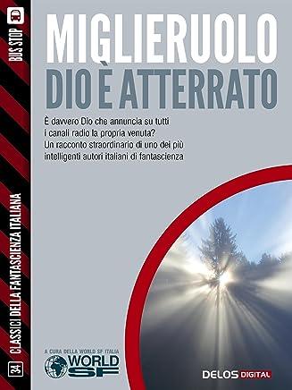 Dio è atterrato (Classici della Fantascienza Italiana)