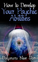How to Develop Your Psychic Abilities (Dayanara Blue Star Books)