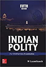 Indian Polity for Civil Services Examinations by M Laxmikanth (Fifth Revised Edition 2017)
