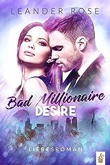 Bad Millionaire Desire: Liebesroman (German Edition) Format Kindle