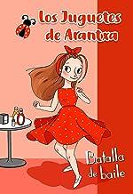 Batalla de Baile (Los juguetes de Arantxa) (Spanish Edition)