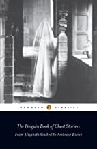 The Penguin Book of Ghost Stories: From Elizabeth Gaskell to Ambrose Bierce (Penguin Classics)