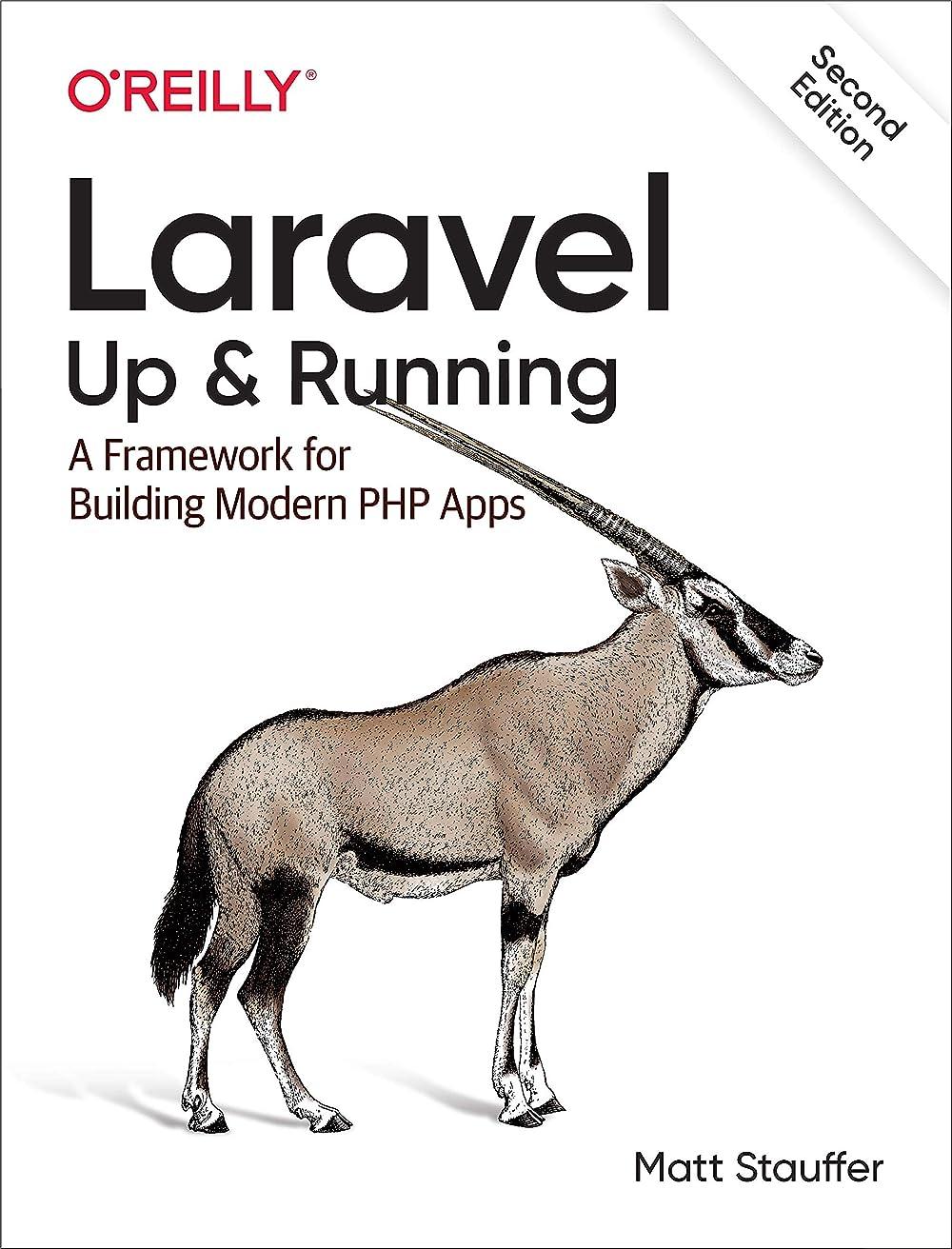 階下美徳履歴書Laravel: Up & Running: A Framework for Building Modern PHP Apps (English Edition)
