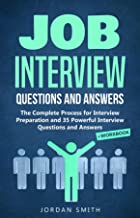 Job Interview Questions and Answers: The Complete Process for Interview Preparation! Speaking Skills and Body Language for Winning Interview + 35 Powerful ... and Answers + Workbook (English Edition)