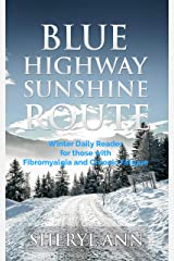 BLUE HIGHWAY SUNSHINE ROUTE:: Winter Daily Reader for those with Fibromyalgia and Chronic Fatiuge Kindle Edition