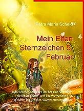 Mein Elfen Sternzeichen 5. Februar: Jeder Mensch und jedes Tier hat eine Schutzelfe, die ihn begleitet - sein Elfensternze...