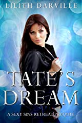 Tate's Dream: A Sexy Sins Afterlife Retreat Prequel Kindle Edition