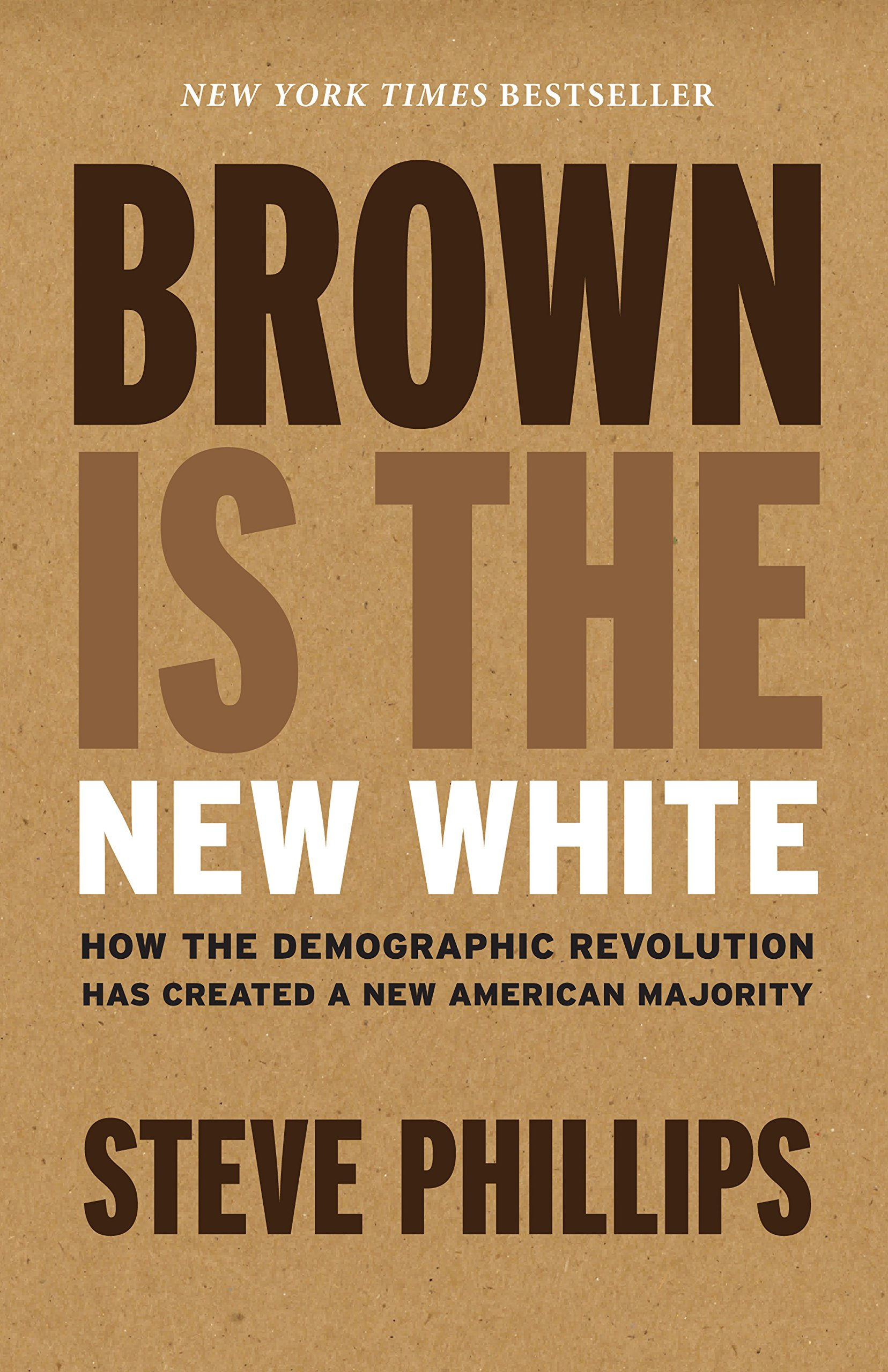 Image OfBrown Is The New White: How The Demographic Revolution Has Created A New American Majority (English Edition)