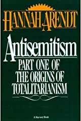 Antisemitism: Part One of The Origins of Totalitarianism Kindle Edition