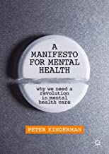 A Manifesto for Mental Health: Why We Need a Revolution in Mental Health Care