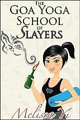 The Goa Yoga School of Slayers (Octavia & Dario Killer School Mystery Book 2) Kindle Edition