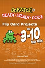 Scratch Projects for 9-10 year olds: Scratch Short and Easy with Ready-Steady-Code