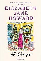 All Change: The Cazalet Chronicles 5: Elizabeth Jane Howard Kindle Edition