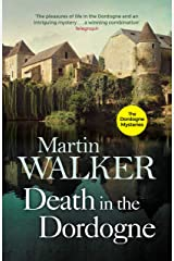 Death in the Dordogne: Police chief Bruno's first gripping case (The Dordogne Mysteries Book 1) Kindle Edition