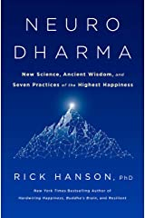 Neurodharma: New Science, Ancient Wisdom, and Seven Practices of the Highest Happiness Kindle Edition