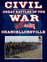 The Great Battles of the Civil War - Chancellorsville