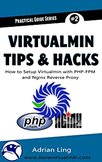 Virtualmin Tips & Hacks: How to Setup, Integrate and Automate PHP-FPM & Nginx Reverse Proxy in Virtualmin (Practical Guide...
