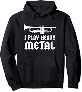 I Play Heavy Metal Funny Trumpet Player Pullover Hoodie