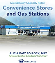 QuickBooks Specialty Retail: Convenience Stores and Gas Stations: Advanced QuickBooks Training (QuickBooks Templates Book 1) (English Edition)