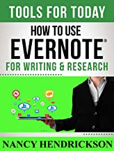 How to Use Evernote for Writing and Research (Writing Skills Book 7)