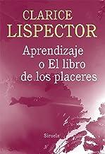 Aprendizaje o el libro de los placeres (Biblioteca Clarice Lispector nº 6) (Spanish Edition)