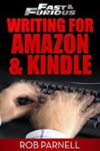Fast and Furious: Writing for Amazon and Kindle (Fast & Furious: Writing for Amazon and Kindle Book 1)