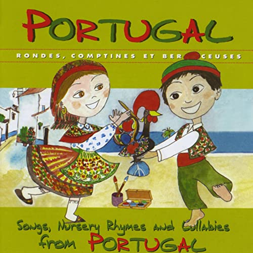 Portugal: Rondes, comptines et berceuses