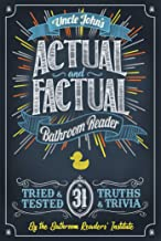Uncle John`s Actual and Factual Bathroom Reader (31) (Uncle John`s Bathroom Reader Annual)