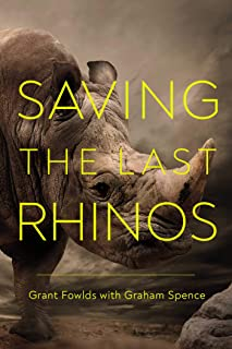 Saving the Last Rhinos: The Life of a Frontline Conservationist